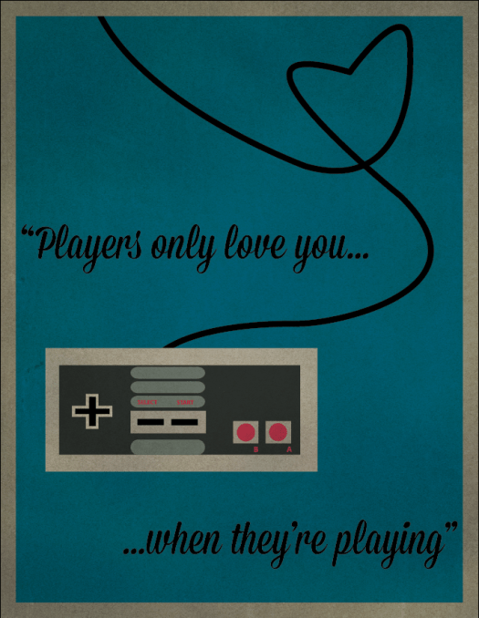 Players only love you...