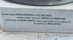 Quote from the Jackie Robinson and Pee Wee Reese Monument