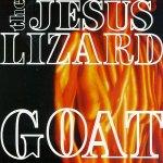Jesus Lizard - Goat