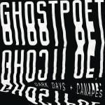 Ghostpoet - Dark Days