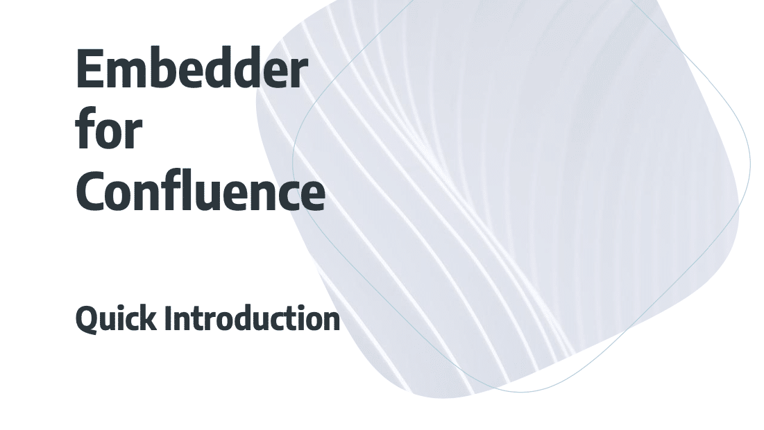 Quick Introduction to Embedder for Confluence