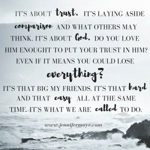 It's about trust. It's about priorities. It's laying aside comparison and what others may think. It's