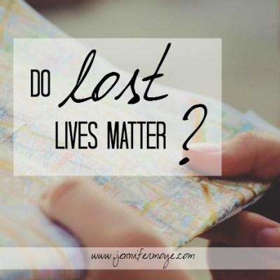 Do Lost Lives Matter? – Jesus & Coffee Linkup
