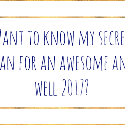 4 Simple Steps – My Plan To Be Awesome and Well This Year