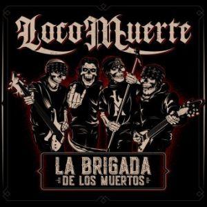 LOCOMUERTE - La Brigada De Los Muertos