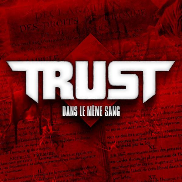 """TRUST Nouvel Album """"Dans Le Même Sang"""""""