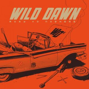 WILD DAWN – Road To Nowhere