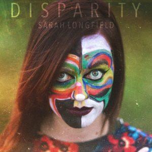 SARAH LONGFIELD – DisparitySARAH LONGFIELD – Disparity