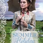 Summer Holiday by Nancy Campbell Allen, Sarah M. Eden and Annette Lyon