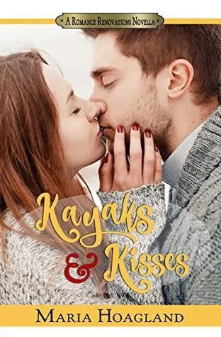Kayaks & Kisses (Romance Renovations)