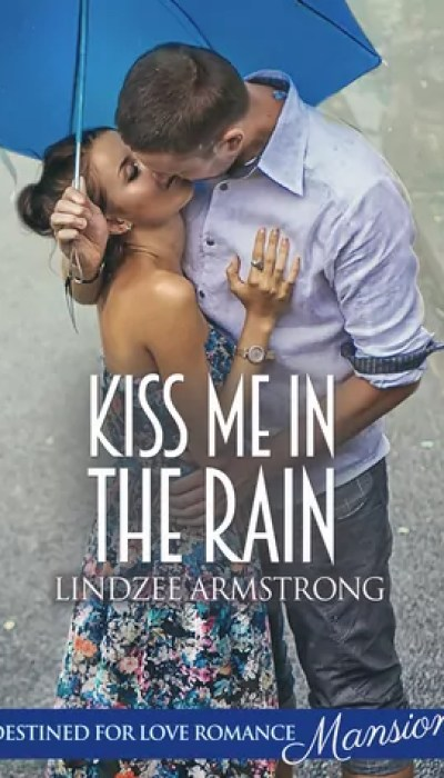 Kiss Me in the Rain by Lindzee Armstrong – Review