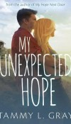 My Unexpected Hope by Tammy L. Gray – Sale