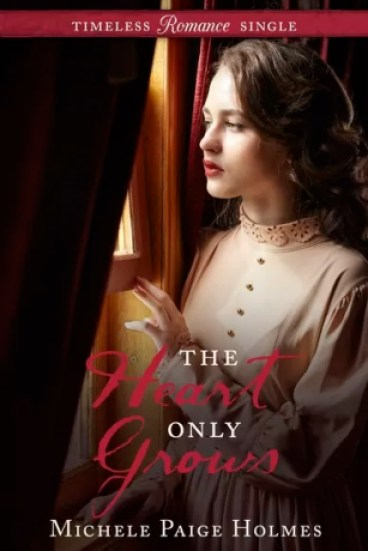 The Heart Only Grows by Michele Paige Holmes – Review