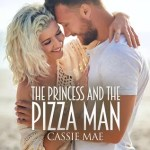 The Princess and the Pizza Man by Cassie Mae Review