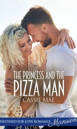 The Princess and the Pizza Man by Cassie Mae – Review