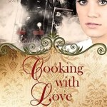 Cooking with Love by Cynthia Hickey