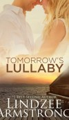 Tomorrow's Lullaby by Lindzee Armstrong on Sale