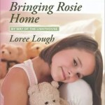 Bringing Rosie Home by Loree Lough