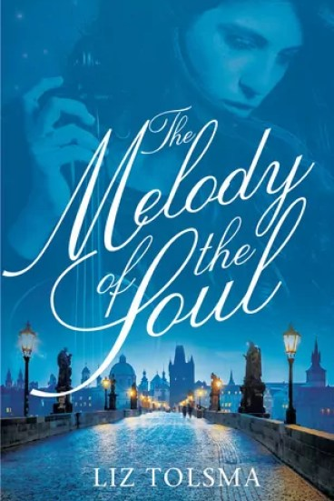 The Melody of the Soul by Liz Tolsma – Review