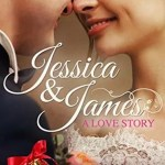 Jessica & James A Love Story by Kimberley Montpetit