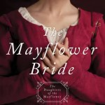 The Mayflower Bride by Kimberley Woodhouse