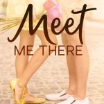 Meet Me There by Judy Corry