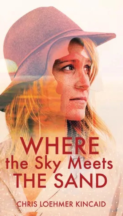 Where the Sky Meets the Sand by Chris Loehmer Kincaid – Review
