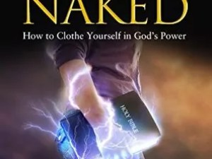 Don't Go Through Life Naked: How to Clothe Yourself in God's Power by Susan B. Mead – Book Review, Preview