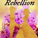 The Rebellion by Olivia Lynn Jarmusch