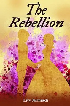 The Rebellion by Olivia Lynn Jarmusch – Review