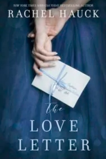 The Love Letter by Rachel Hauck – Book Review, Preview, Guest Post