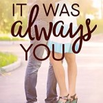 It Was Always You by Judy Corry