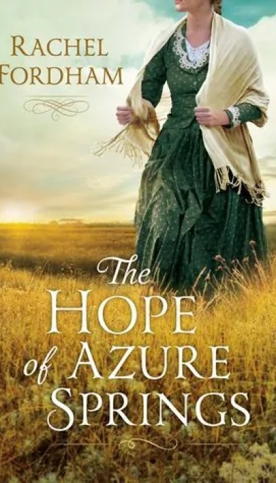 The Hope of Azure Springs by Rachel Fordham – Book Review, Preview
