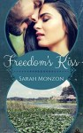 Freedom's Kiss by Sarah Monzon