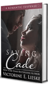 Saving Cade by Victorine E. Lieske – Book Review, Preview