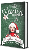 A Caffeine Conundrum by Angela Ruth Strong – Book Review, Preview