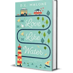 Love Like Water by D.E. Malone