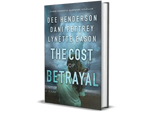 The Cost of Betrayal by Dee Henderson, Dani Pettrey, Lynette Eason – Excerpt, Giveaway
