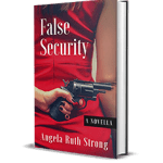 False Security by Angela Ruth Strong