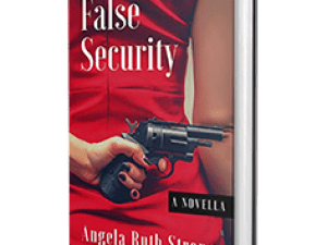 False Security by Angela Ruth Strong – Book Review, Preview