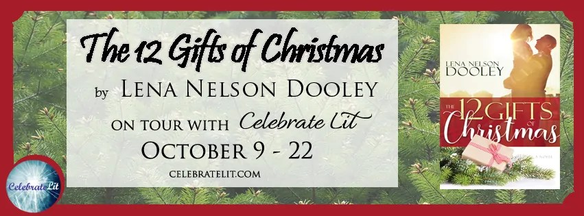 The 12 Gifts of Christmas by Lena Nelson Dooley - Book Review, Preview
