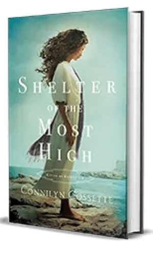 Shelter of the Most High by Connilyn Cossette – Book Review, Preview