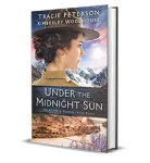 Under the Midnight Sun by Tracie Peterson and Kimberley Woodhouse