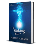 A Sinking Star by Chrissy M. Dennis