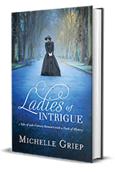 Ladies of Intrigue by Michelle Griep – Book Review, Preview
