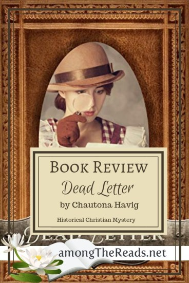 Dead Letter by Chautona Havig – Book Review, Preview