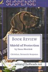 Shield of Protection by Dana Mentink Book Review