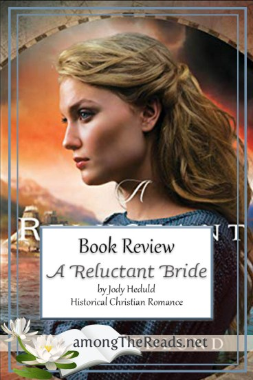 A Reluctant Bride by Jody Hedlund – Book Review, Preview