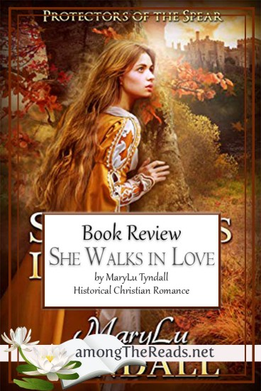 She Walks in Love by MaryLu Tyndall – Book Review, Preview
