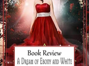 A Dream of Ebony and White by Melanie Cellier – Book Review, Preview
